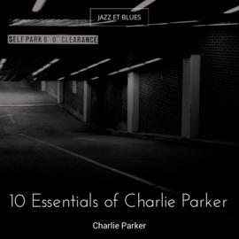 10 Essentials of Charlie Parker