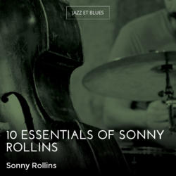 10 Essentials of Sonny Rollins